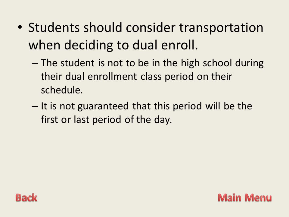 Students should consider transportation when deciding to dual enroll.