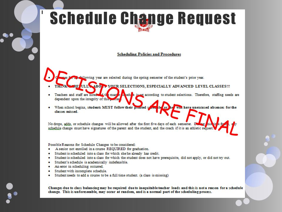 Schedule Change Request DECISIONS ARE FINAL