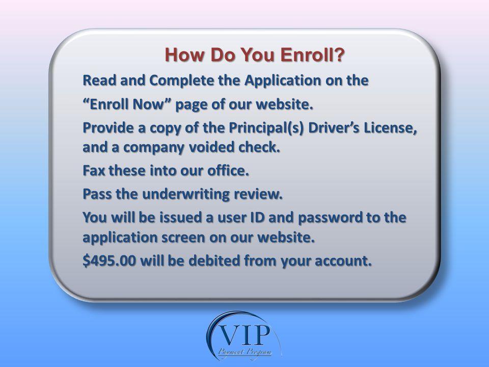 How Do You Enroll. How Do You Enroll.