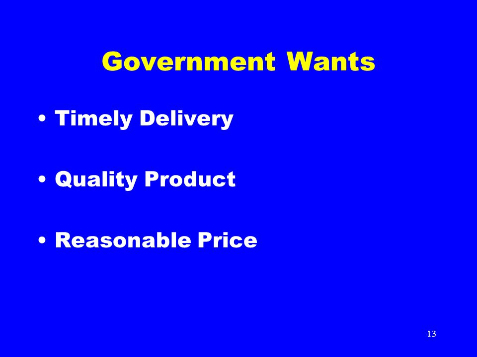 13 Government Wants Timely Delivery Quality Product Reasonable Price