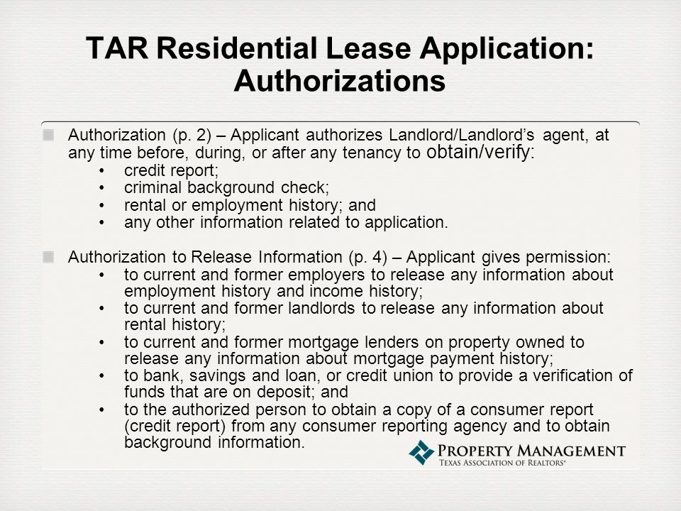 TAR Residential Lease Application: Authorizations Authorization (p. 2) – Applicant authorizes Landlord/Landlords agent, at any time before, during, or