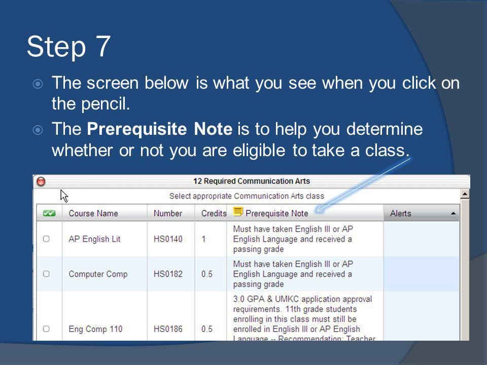 Step 7 The screen below is what you see when you click on the pencil. The Prerequisite Note is to help you determine whether or not you are eligible t