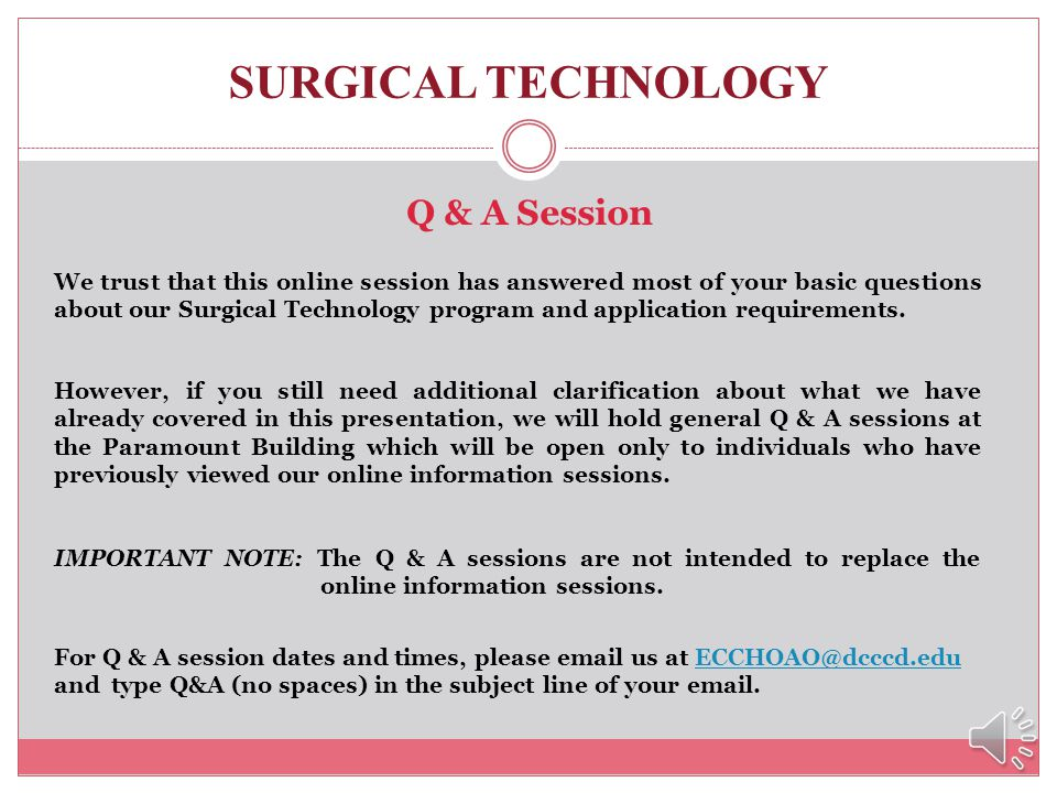 SURGICAL TECHNOLOGY For additional assistance…. … and one-on-one advisement for El Centro Colleges health occupations programs, you may wish to make a