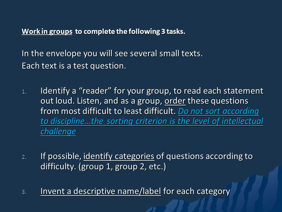 Work in groups to complete the following 3 tasks.In the envelope you will see several small texts.