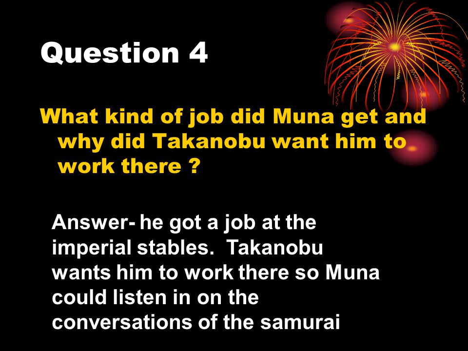 Question 5 What happened at the Red Dog.What happened to Takanobu.