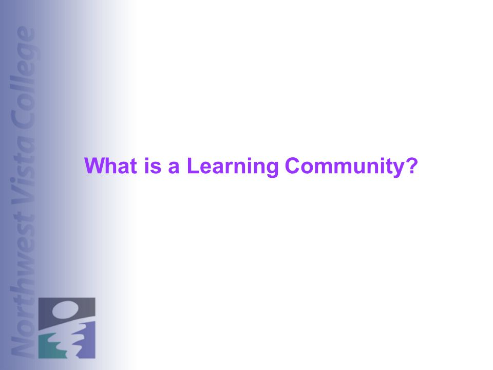 What is a Learning Community?