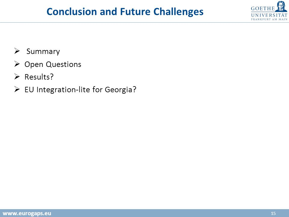 15 www.eurogaps.eu Conclusion and Future Challenges Summary Open Questions Results.