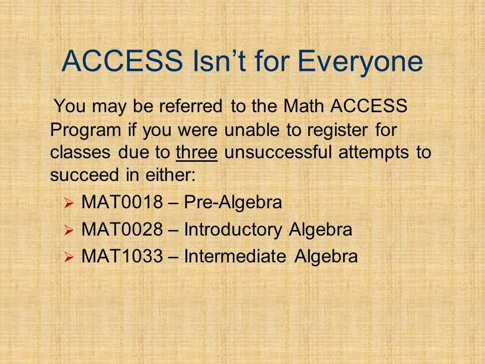 ACCESS provides a valuable academic opportunity...