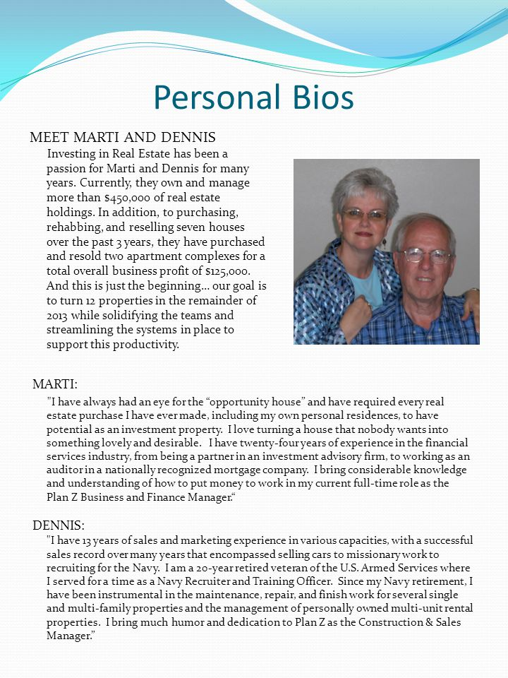 Personal Bios MARTI: I have always had an eye for the opportunity house and have required every real estate purchase I have ever made, including my own personal residences, to have potential as an investment property.