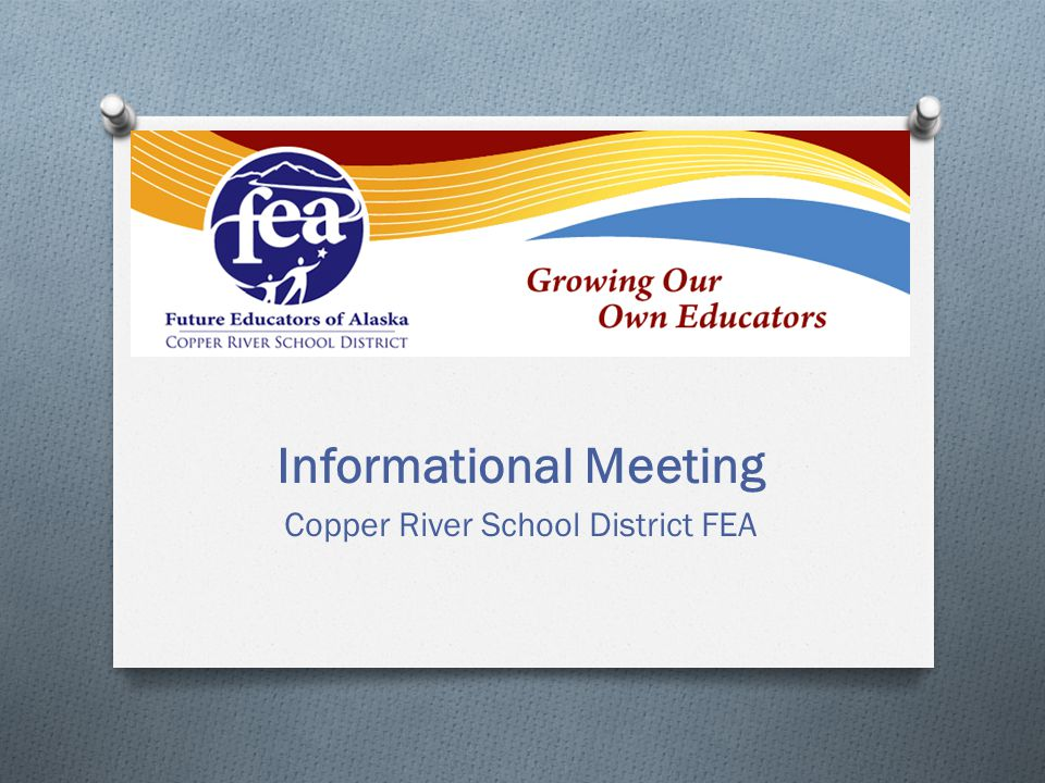 Informational Meeting Copper River School District FEA