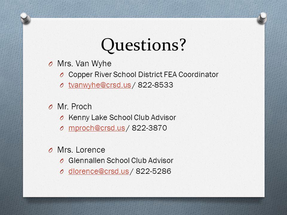 Questions? O Mrs. Van Wyhe O Copper River School District FEA Coordinator O tvanwyhe@crsd.us / 822-8533 tvanwyhe@crsd.us O Mr. Proch O Kenny Lake Scho