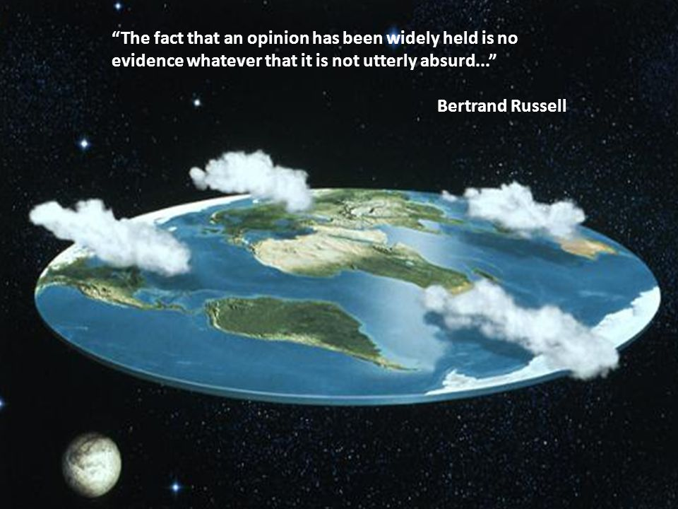 Last Words The fact that an opinion has been widely held is no evidence whatever that it is not utterly absurd...