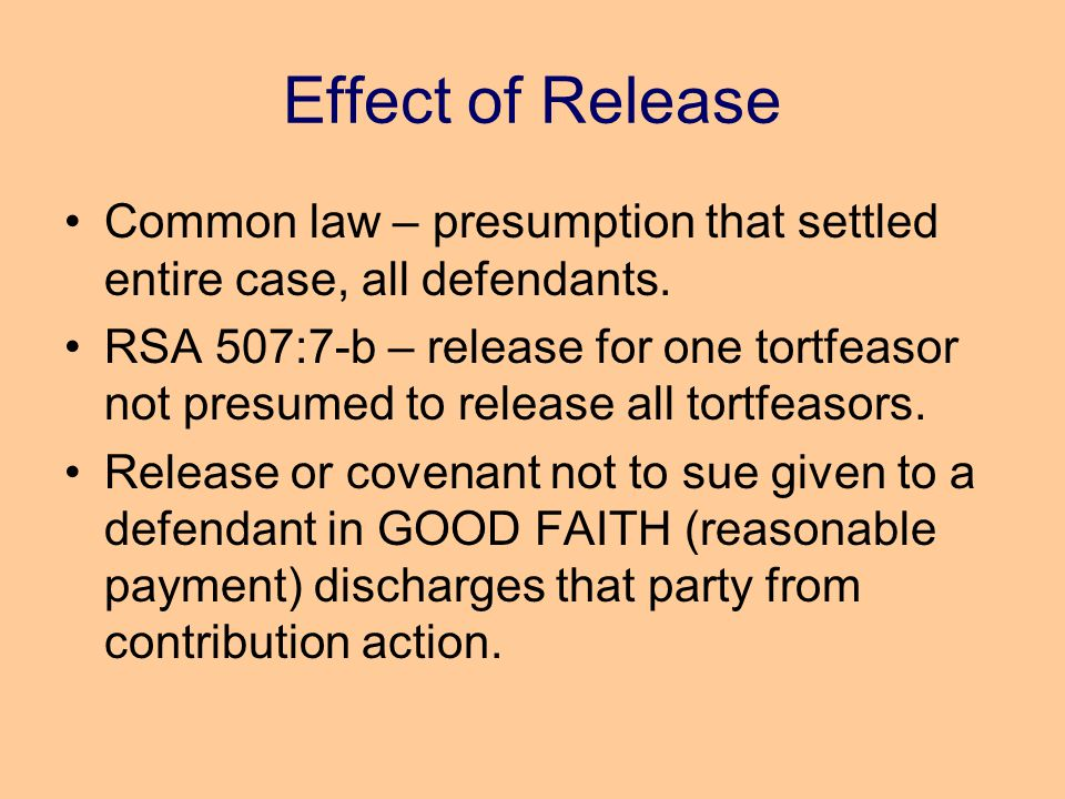 Effect of Release Common law – presumption that settled entire case, all defendants.