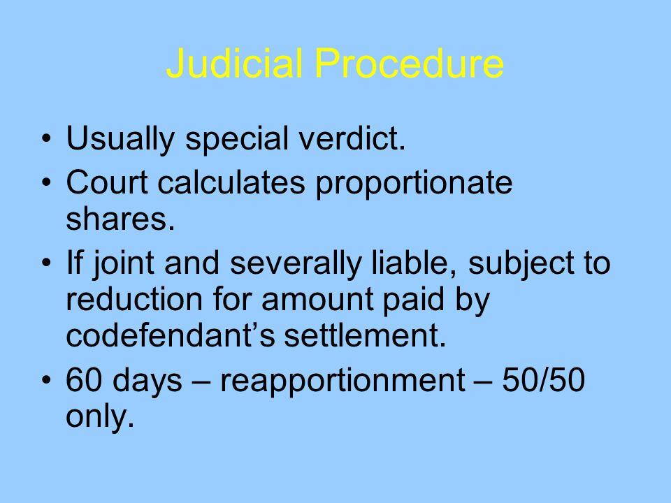 Judicial Procedure Usually special verdict. Court calculates proportionate shares.