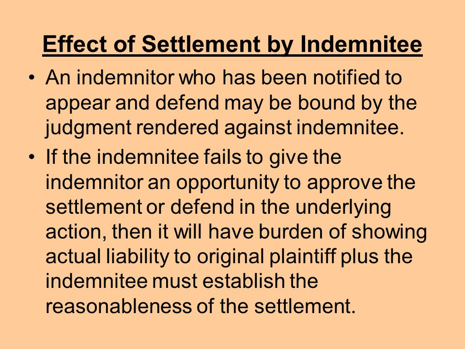 Effect of Settlement by Indemnitee An indemnitor who has been notified to appear and defend may be bound by the judgment rendered against indemnitee.