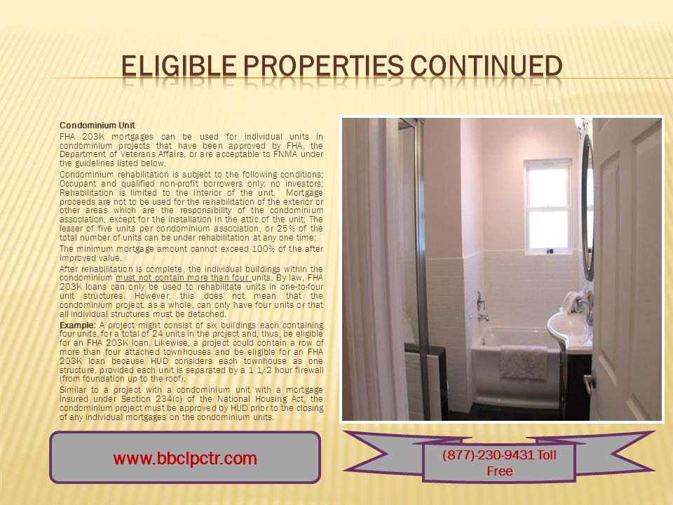 One to Four Family Units To be eligible, the property must be a one to four family dwelling that will be owner occupied and has been completed for at least one year.