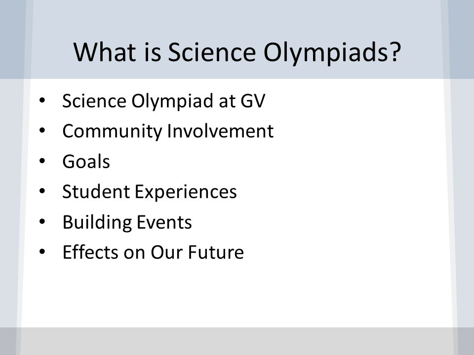 What is Science Olympiads.