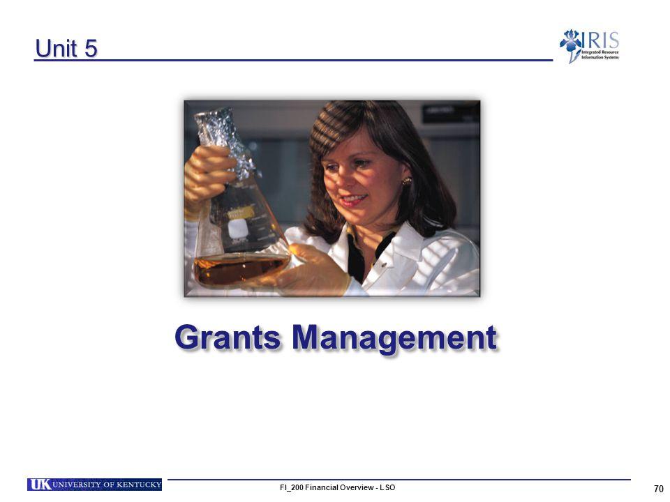 FI_200 Financial Overview - LSO 70 Unit 5 Grants Management