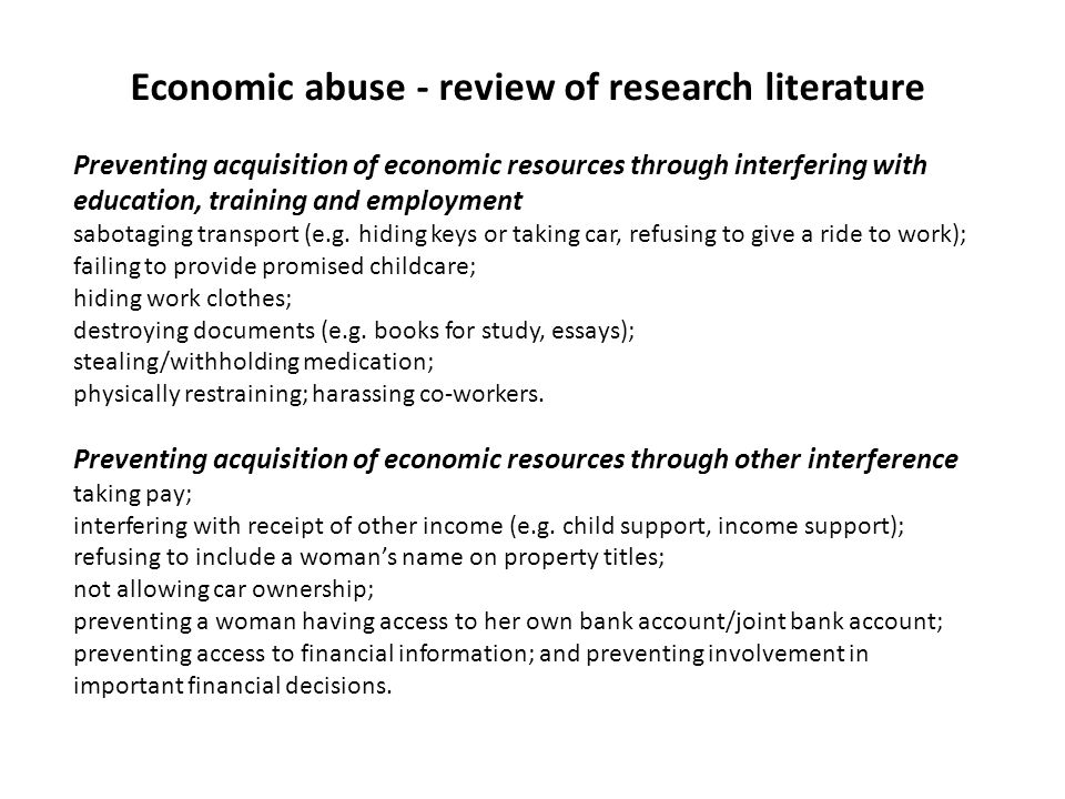 Economic abuse - review of research literature Preventing acquisition of economic resources through interfering with education, training and employmen