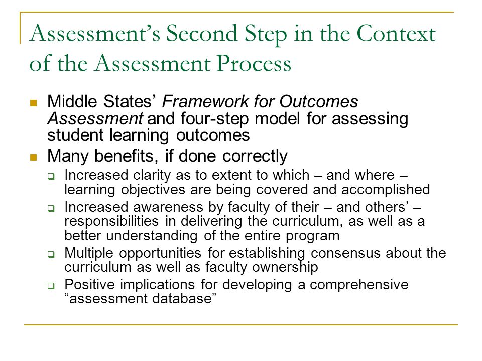 Assessments Second Step in the Context of the Assessment Process Middle States Framework for Outcomes Assessment and four-step model for assessing stu