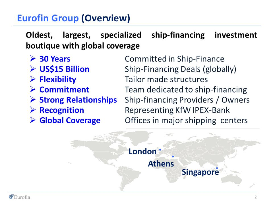 2 Oldest, largest, specialized ship-financing investment boutique with global coverage 30 Years Committed in Ship-Finance US$15 Billion Ship-Financing