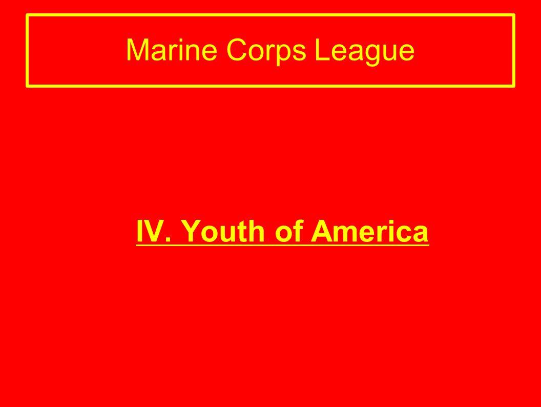 Marine Corps League IV. Youth of America