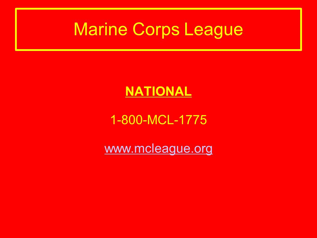 Marine Corps League NATIONAL 1-800-MCL-1775 www.mcleague.org