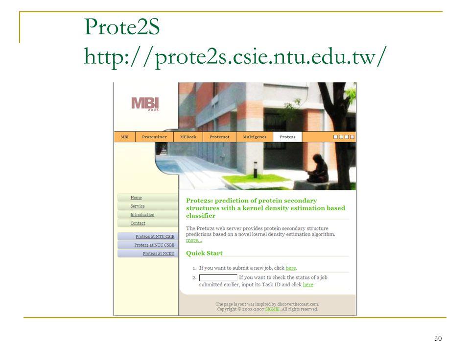 30 Prote2S http://prote2s.csie.ntu.edu.tw/