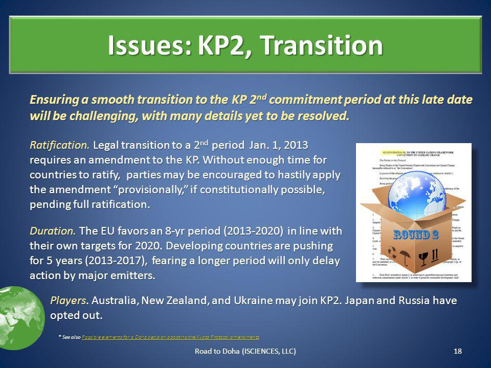 Issues: KP2, Transition Ensuring a smooth transition to the KP 2 nd commitment period at this late date will be challenging, with many details yet to be resolved.