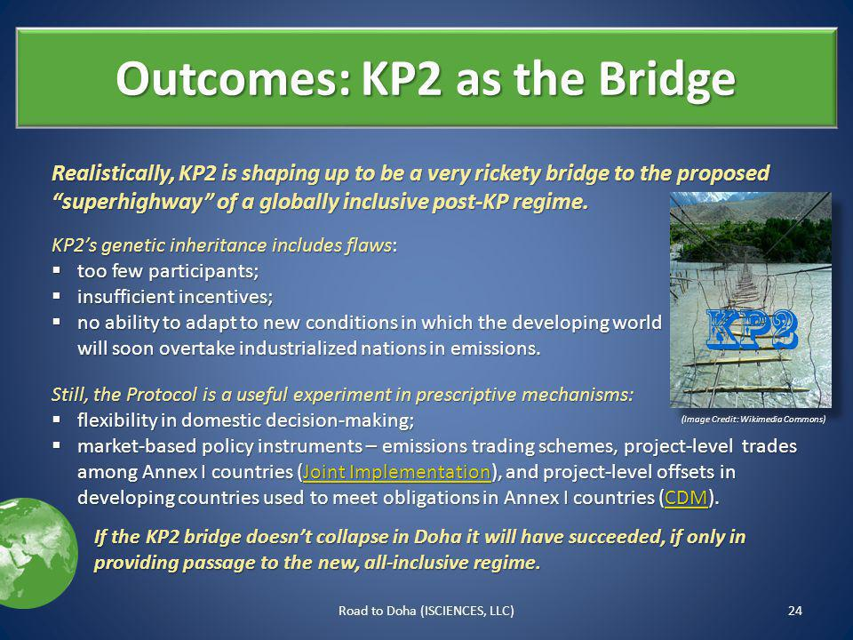 Outcomes: KP2 as the Bridge Realistically, KP2 is shaping up to be a very rickety bridge to the proposed superhighway of a globally inclusive post-KP regime.