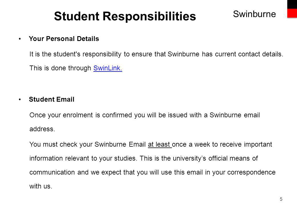 Swinburne 5 Your Personal Details It is the student s responsibility to ensure that Swinburne has current contact details.