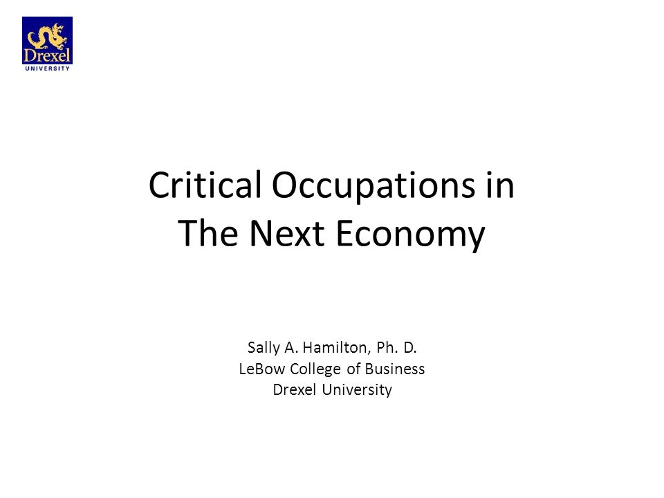 Critical Occupations in The Next Economy Sally A. Hamilton, Ph.