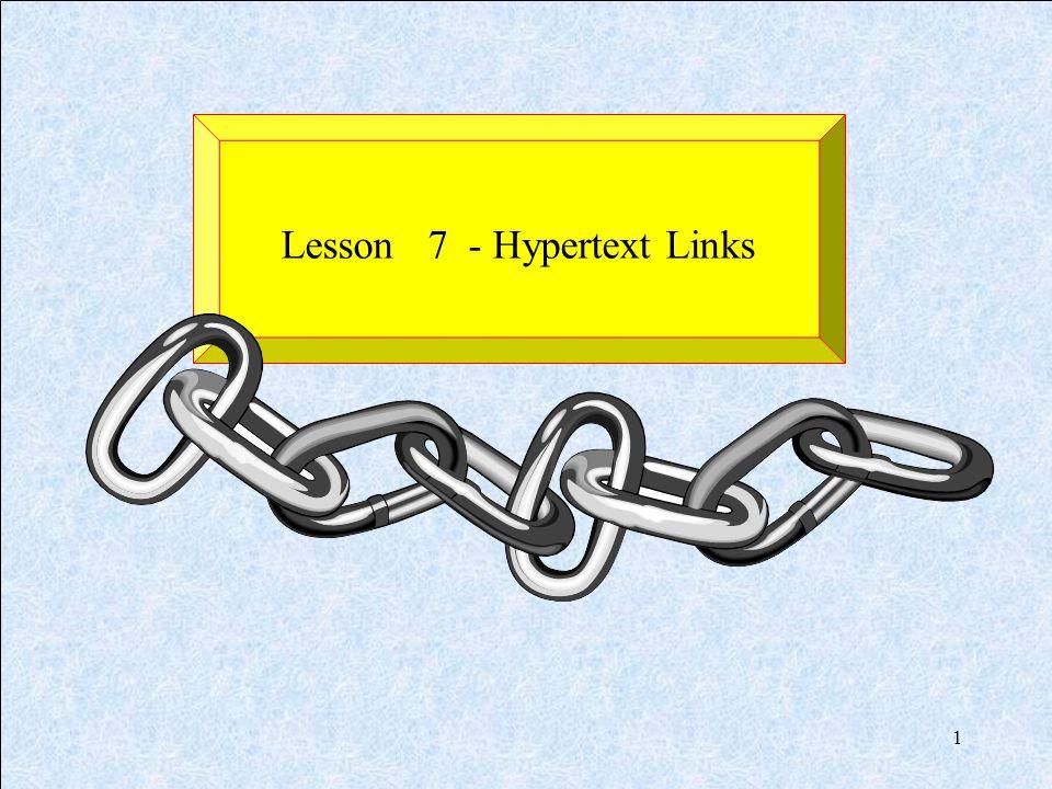 1 Lesson 7 - Hypertext Links