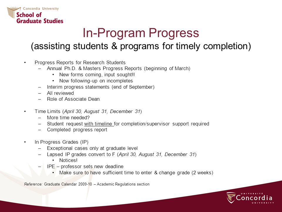 In-Program Progress (assisting students & programs for timely completion) Progress Reports for Research Students –Annual Ph.D.