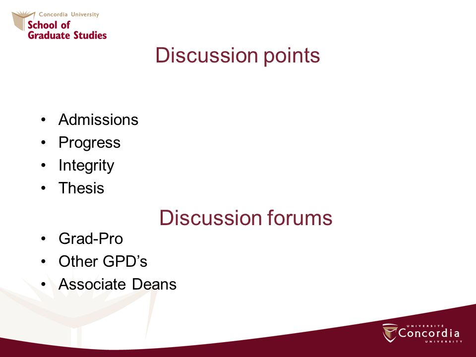 Discussion points Admissions Progress Integrity Thesis Discussion forums Grad-Pro Other GPDs Associate Deans