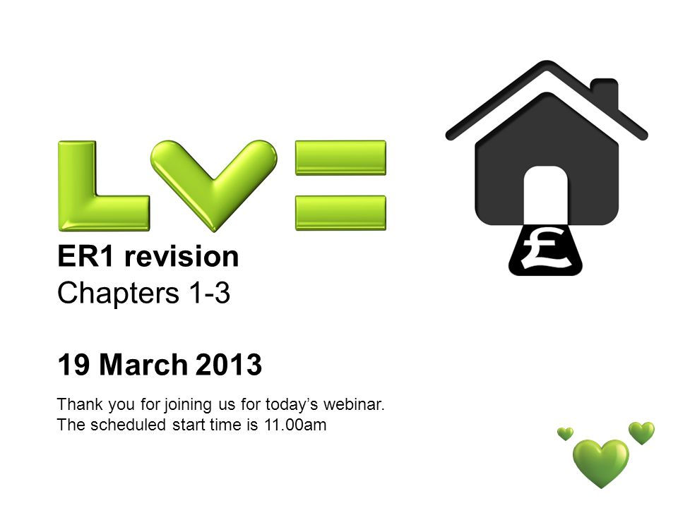 ER1 revision Chapters 1-3 19 March 2013 Thank you for joining us for todays webinar.
