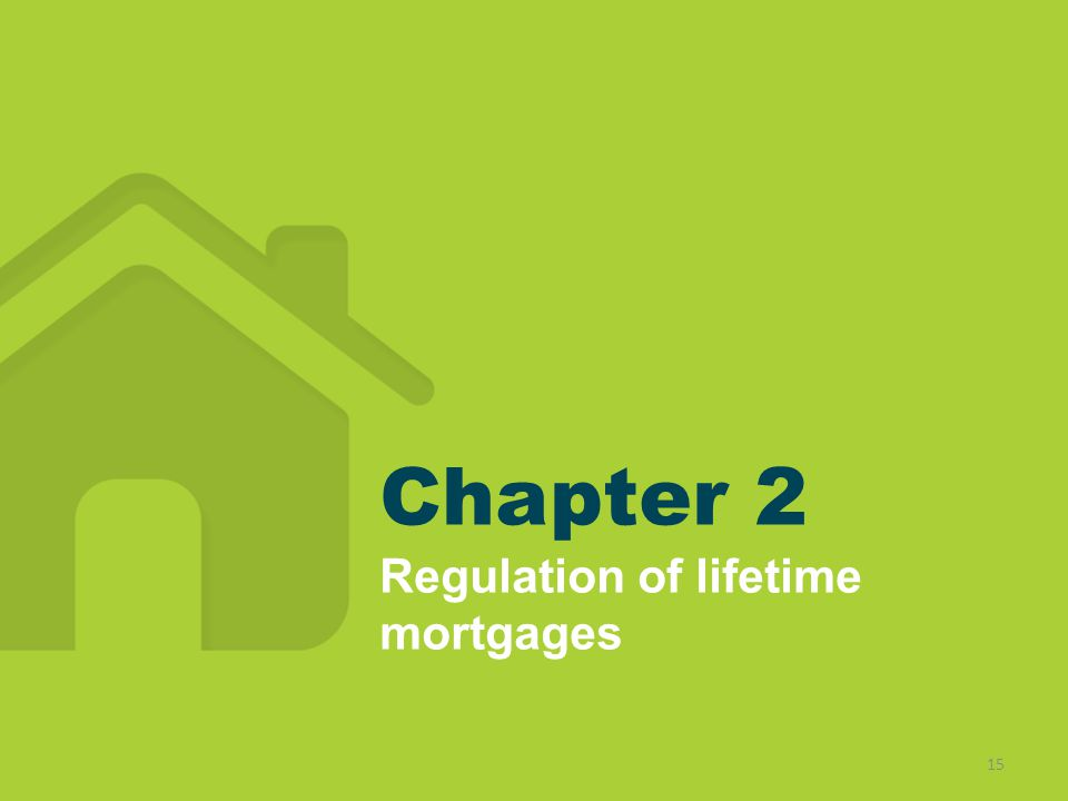 Chapter 2 Regulation of lifetime mortgages 15