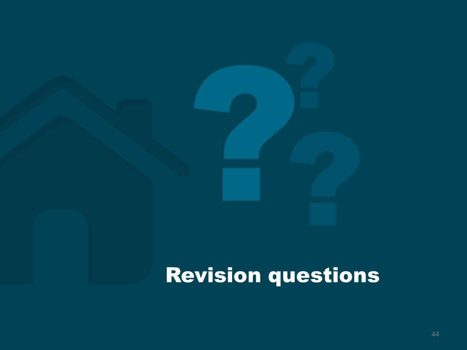 44 ? ? ? Revision questions
