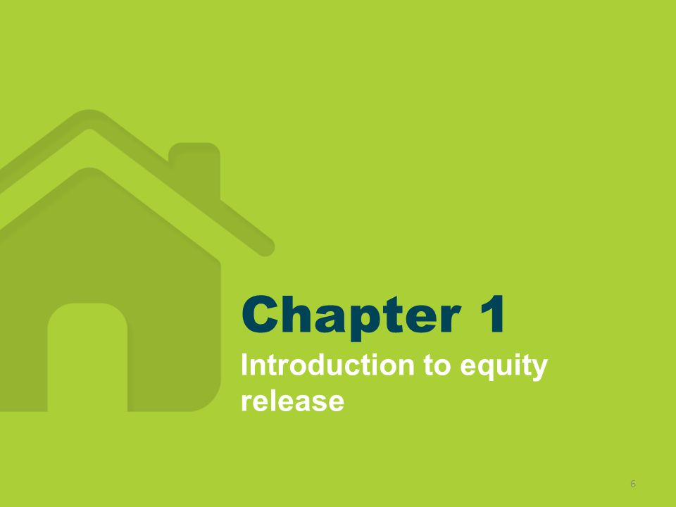 Chapter 1 Introduction to equity release 6