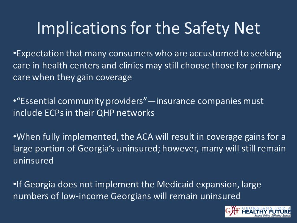 Implications for the Safety Net Expectation that many consumers who are accustomed to seeking care in health centers and clinics may still choose thos