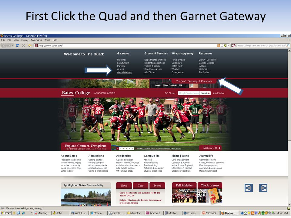 First Click the Quad and then Garnet Gateway