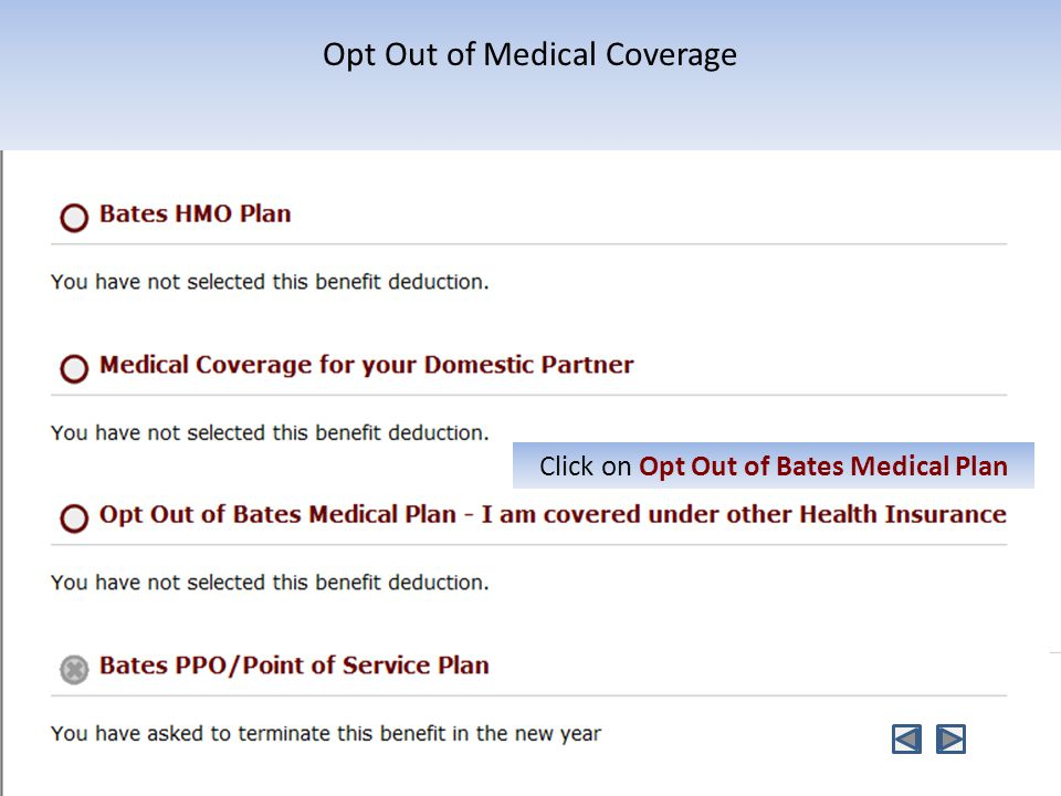 Opt Out of Medical Coverage Click on Opt Out of Bates Medical Plan