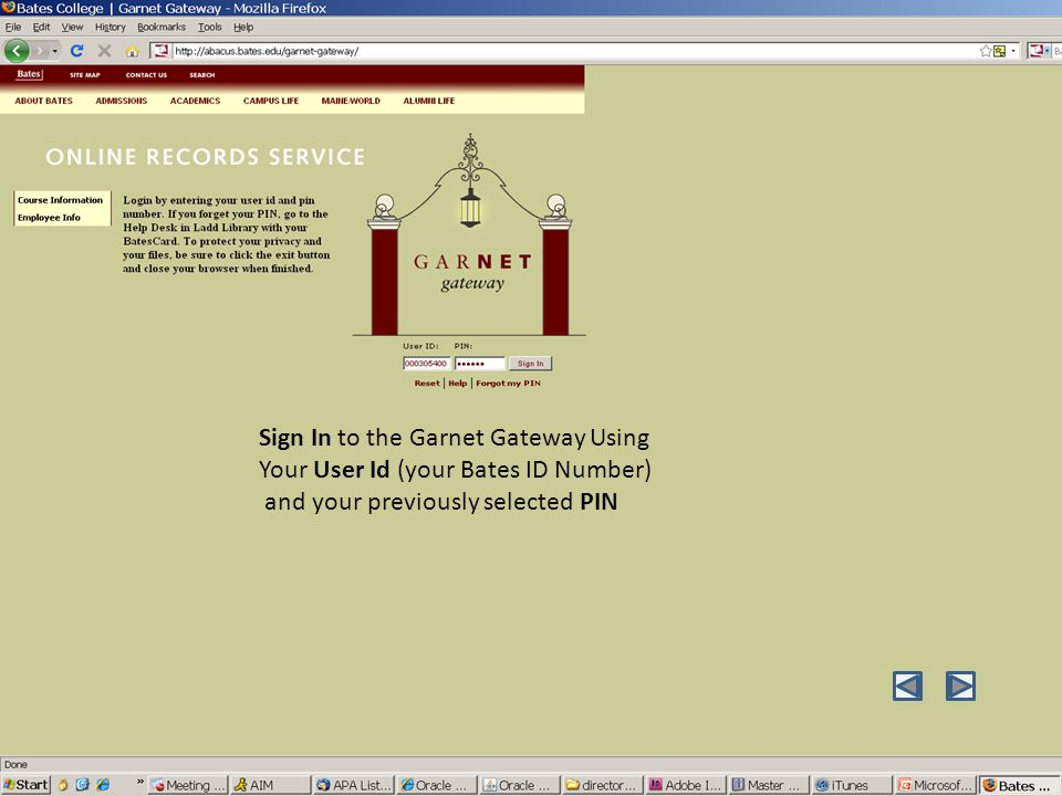 Sign In to the Garnet Gateway Using Your User Id (your Bates ID Number) and your previously selected PIN