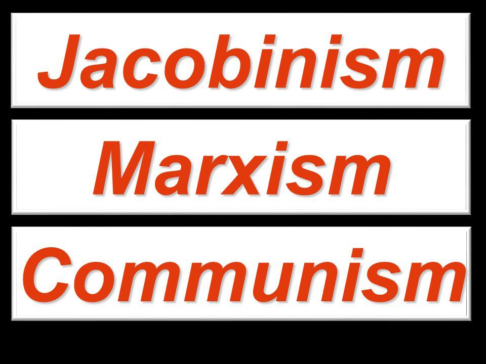 Jacobinism Marxism Communism