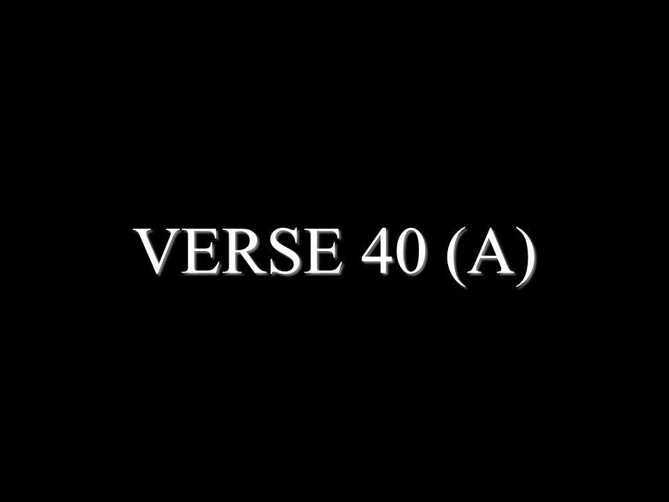 VERSE 40 (A)