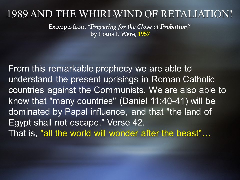 From this remarkable prophecy we are able to understand the present uprisings in Roman Catholic countries against the Communists.