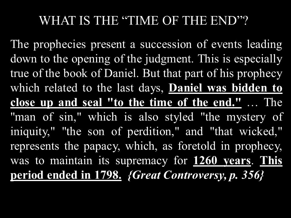 Historical events, showing the direct fulfillment of prophecy, were set before the people, and the leading down to the close of this earth s history.