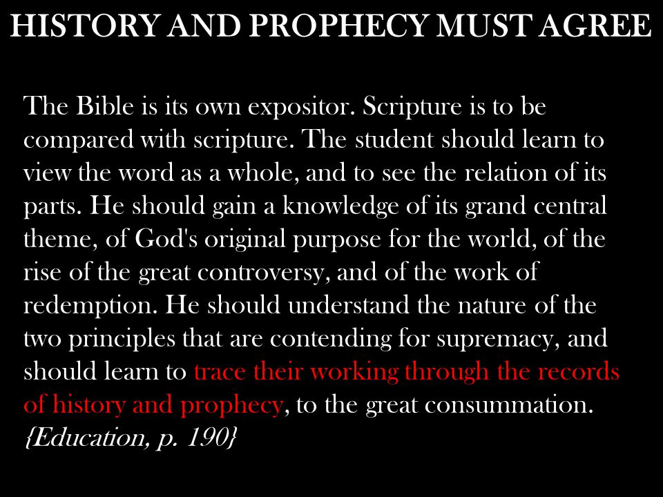 The Bible is its own expositor. Scripture is to be compared with scripture.