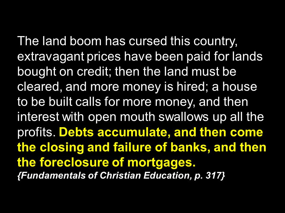 The land boom has cursed this country, extravagant prices have been paid for lands bought on credit; then the land must be cleared, and more money is