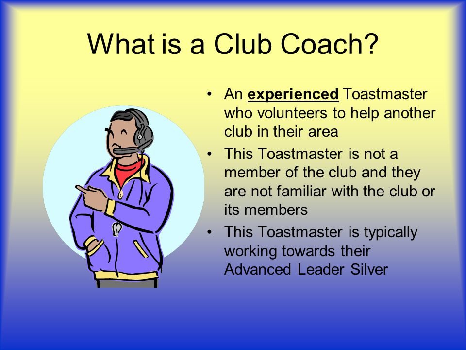Who is eligible for a Club Coach.